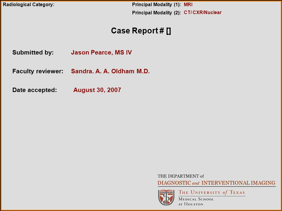 Case Report # [] Submitted by: Jason Pearce, MS IV Faculty reviewer: